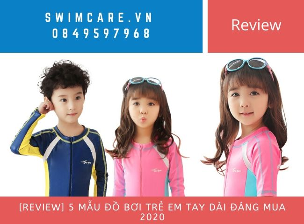 [Review] 5 mẫu đồ bơi trẻ em tay dài đáng mua 2020