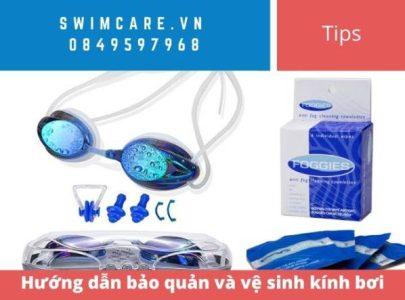 Hướng dẫn bảo quản và vệ sinh kính bơi